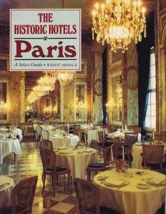 Wendy Arnold (T), Robin Morrison (F) : The Historic Hotels of Paris – A Select Guide ; Thames and Hudson Ltd. London, 1990