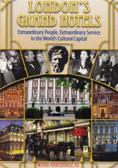 Ward Morehouse III: London's Grand Hotels – Extraordinary People, Extraordinary Service in the World's Cultural Capital; BearManor Media Duncan, 2010